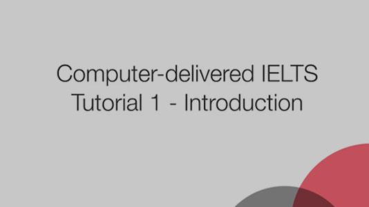 Video tutorial for IELTS Computer Delivered Test - IELTS IDP